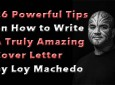 26 Powerful Tips on How to Write A Truly Amazing Cover Letter by Loy Machedo