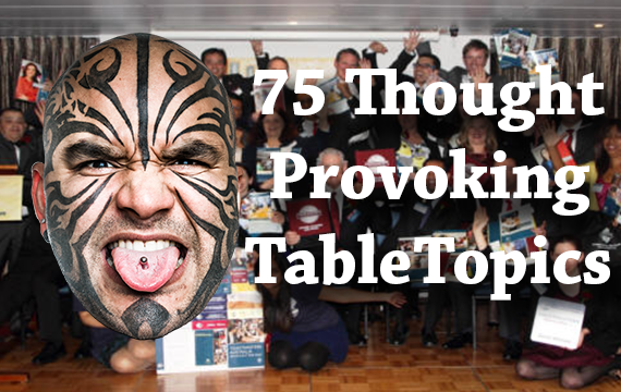 75 Thought Provoking TableTopics