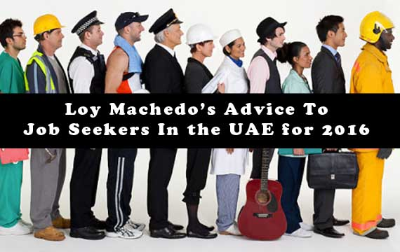 Loy Machedo's Advice To Job Seekers in the UAE for 2016