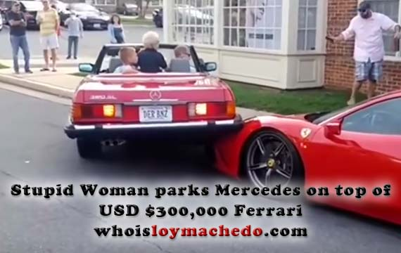 Stupid Woman parks Mercedes on top of USD $300,000 Ferrari