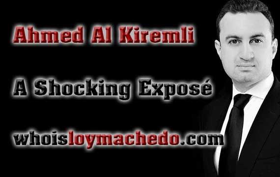 Ahmed Al Kiremli - A Shocking Expose!
