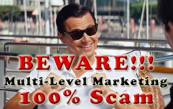 Multi Level Marketing Or Network Marketing Is A 100% Scam - Irrefutable Proof, Evidence & Hardcore Research
