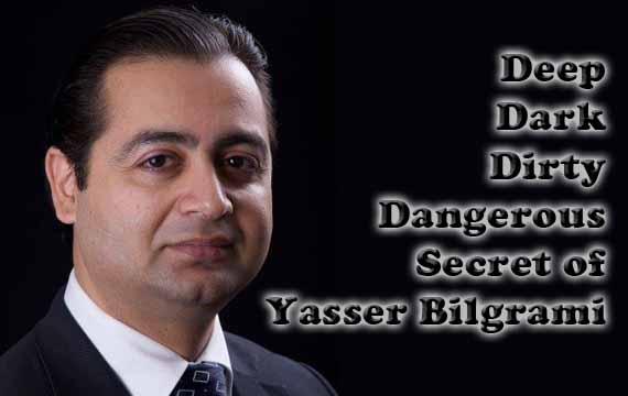 The Deep Dark Dirty Secret Of Yasser Bilgrami