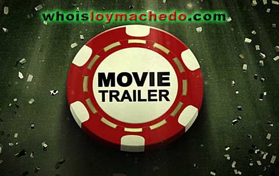 Loy Machedo's Movie Trailers