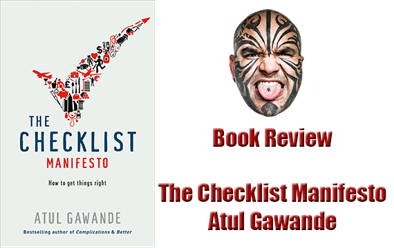 The Checklist Manifesto by Atul Gawande –Loy Machedo's Book Review