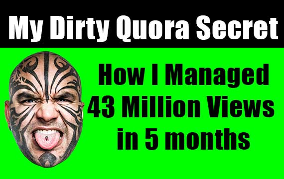 Quora Secrets: How I managed 43 Million views in 5 months