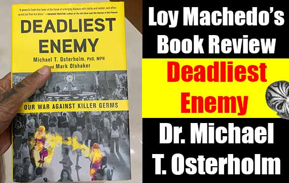 Deadliest Enemy by Michael T. Osterholm (Ph.D, MPH) – Loy Machedo's Book Review